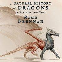 Natural History of Dragons - Marie Brennan - audiobook
