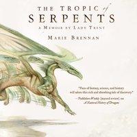 Tropic of Serpents - Marie Brennan - audiobook