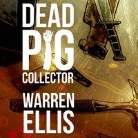 Dead Pig Collector - Warren Ellis - audiobook