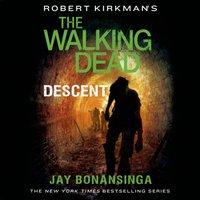 Robert Kirkman's The Walking Dead: Descent - Jay Bonansinga - audiobook
