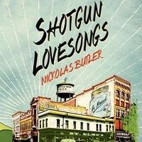 Shotgun Lovesongs - Nickolas Butler - audiobook