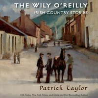 Wily O'Reilly: Irish Country Stories - Patrick Taylor - audiobook