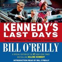 Kennedy's Last Days - Bill O'Reilly - audiobook