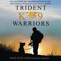 Trident K9 Warriors - Mike Ritland - audiobook