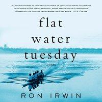 Flat Water Tuesday - Ron Irwin - audiobook