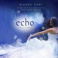 Echo - Alyson Noel - audiobook