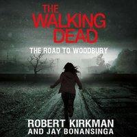 Walking Dead: The Road to Woodbury - Robert Kirkman - audiobook
