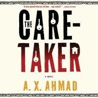 Caretaker - A. X. Ahmad - audiobook