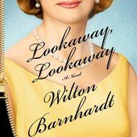 Lookaway, Lookaway - Wilton Barnhardt - audiobook