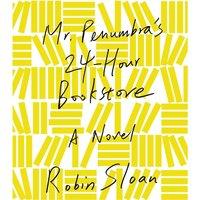 Mr. Penumbra's 24-Hour Bookstore - Robin Sloan - audiobook
