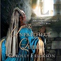 Unfaithful Queen - Carolly Erickson - audiobook