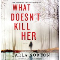 What Doesn't Kill Her - Carla Norton - audiobook