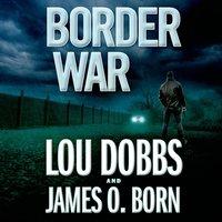 Border War - Lou Dobbs - audiobook
