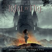 Trial by Fire - Josephine Angelini - audiobook