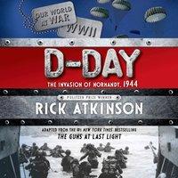 D-Day - Rick Atkinson - audiobook