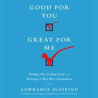 Good For You, Great For Me - Lawrence Susskind - audiobook