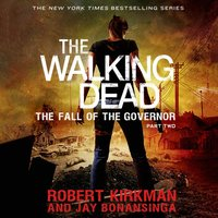 Walking Dead: The Fall of the Governor: Part Two - Robert Kirkman - audiobook