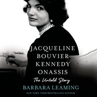 Jacqueline Bouvier Kennedy Onassis: The Untold Story - Barbara Leaming - audiobook