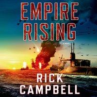 Empire Rising - Rick Campbell - audiobook