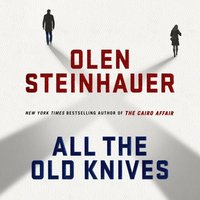 All the Old Knives - Olen Steinhauer - audiobook