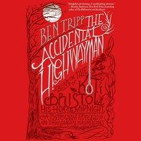 Accidental Highwayman - Ben Tripp - audiobook