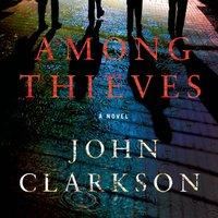 Among Thieves - John Clarkson - audiobook