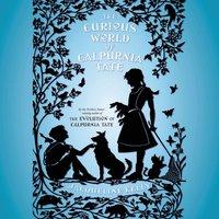 Curious World of Calpurnia Tate - Jacqueline Kelly - audiobook