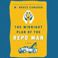 Midnight Plan of the Repo Man - W. Bruce Cameron - audiobook
