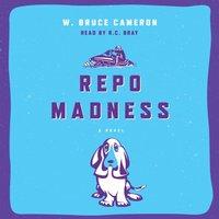 Repo Madness - W. Bruce Cameron - audiobook
