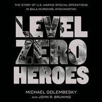 Level Zero Heroes - Michael Golembesky - audiobook