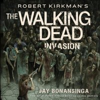 Robert Kirkman's The Walking Dead: Invasion - Jay Bonansinga - audiobook