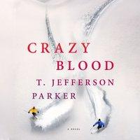 Crazy Blood - T. Jefferson Parker - audiobook