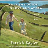 Irish Doctor in Love and at Sea - Patrick Taylor - audiobook