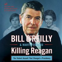 Killing Reagan - Bill O'Reilly - audiobook