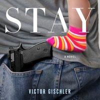 Stay - Victor Gischler - audiobook