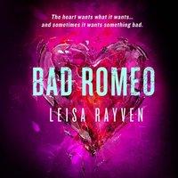 Bad Romeo - Leisa Rayven - audiobook