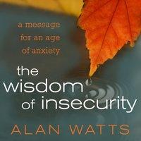 Wisdom of Insecurity - Alan Watts - audiobook