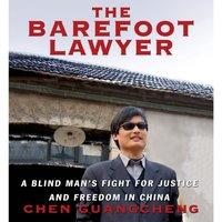Barefoot Lawyer - Chen Guangcheng - audiobook