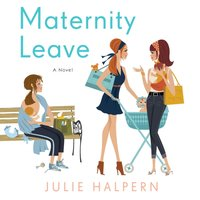 Maternity Leave - Julie Halpern - audiobook