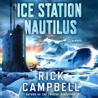 Ice Station Nautilus - Rick Campbell - audiobook