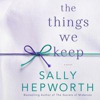 Things We Keep - Sally Hepworth - audiobook