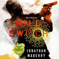 Kill Switch - Jonathan Maberry - audiobook