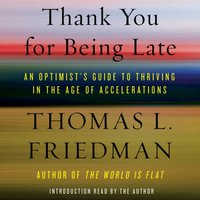 Thank You for Being Late - Thomas L. Friedman - audiobook