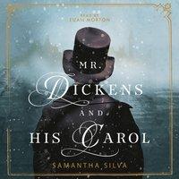Mr. Dickens and His Carol - Samantha Silva - audiobook