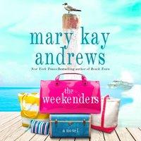 Weekenders - Mary Kay Andrews - audiobook