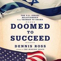 Doomed to Succeed - Dennis Ross - audiobook