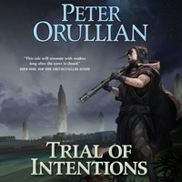 Trial of Intentions - Peter Orullian - audiobook