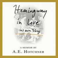 Hemingway in Love - A. E. Hotchner - audiobook