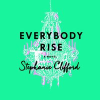 Everybody Rise - Stephanie Clifford - audiobook