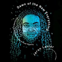 Dawn of the New Everything - Jaron Lanier - audiobook